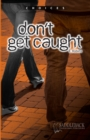 Image for Don't Get Caught