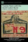 Image for Twenty years with the Jewish Labor Bund: a memoir of interwar Poland