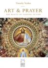 Image for Art and prayer  : the beauty of turning to God