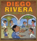 Image for Diego Rivera: his world and ours