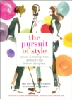 Image for The pursuit of style: advice & musings from America's top fashion designers