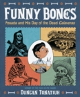 Image for Funny bones: Posada and his Day of the Dead calaveras