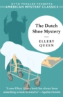 Image for The Dutch Shoe Mystery : An Ellery Queen Mystery