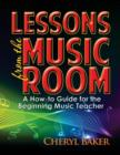 Image for Lessons From the Music Room : A How-To Guide for the Beginning Music Teacher