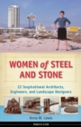 Image for Women of steel and stone  : 22 inspirational architects, engineers, and landscape designers