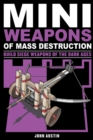 Image for Mini weapons of mass destruction3,: Build siege weapons of the Dark Ages
