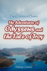 Image for The Children's Homer : The Adventures of Odysseus and the Tale of Troy