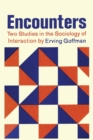 Image for Encounters; Two Studies in the Sociology of Interaction
