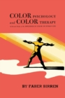 Image for Color Psychology and Color Therapy : A Factual Study of the Influence of Color on Human Life