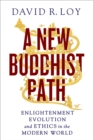 Image for New Buddhist Path: Enlightenment, Evolution, and Ethics in the Modern World