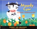 Image for Moody Cow learns compassion