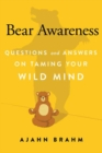 Image for Bear Awareness : Questions and Answers on Taming Your Wild Mind