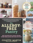 Image for The Allergy-Free Pantry : Make Your Own Staples, Snacks, and More Without Wheat, Gluten, Dairy, Eggs, Soy or Nuts