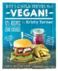Image for But I could never go vegan!  : 125 recipes that prove you can live without cheese, it's not all rabbit food, and your friends will still come over for dinner