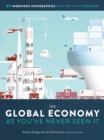 Image for The Global Economy as You've Never Seen It : 99 Ingenious Infographics That Put It All Together