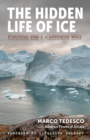 Image for The Hidden Life of Ice