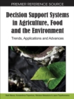 Image for Decision Support Systems in Agriculture, Food and the Environment : Trends, Applications and Advances