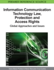 Image for Information Communication Technology Law, Protection and Access Rights : Global Approaches and Issues