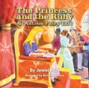 Image for The Princess and the Ruby : An Autism Fairy Tale
