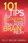 Image for 101 Tips for Recovering from Traumatic Brain Injury : Practical Advice for TBI Survivors, Caregivers, and Teachers