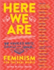 Image for Here we are  : feminism for the real world