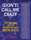 Image for (Don't) call me crazy  : 33 voices start the conversation about mental health