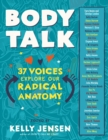 Image for Body talk  : 37 voices explore our radical anatomy