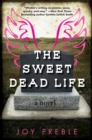 Image for The sweet dead life