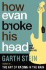 Image for How Evan broke his head and other secrets