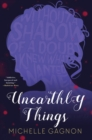 Image for Unearthly things