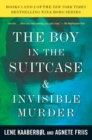 Image for The boy in the suitcase  : &, Invisible murder
