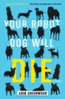 Image for Your Robot Dog Will Die