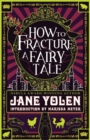 Image for How to fracture a fairy tale