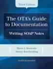 Image for The OTA's guide to documentation  : writing SOAP notes