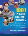 Image for 1001 Pediatric Treatment Activities : Creative Ideas for Therapy Sessions