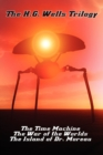 Image for The H.G. Wells Trilogy : The Time Machine The, War of the Worlds, and the Island of Dr. Moreau