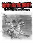 Image for Deadly are the mighty  : the art of Jim Smith