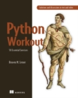 Image for Python Workout : 50 Essential Exercises
