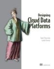 Image for Designing cloud data platforms