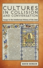 Image for Cultures in collision & conversation: essays in the intellectual history of the Jews