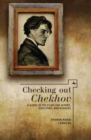 Image for Checking out Chekhov : A Guide to the Plays for Actors, Directors and Readers