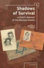 Image for Shadows of survival  : a child's memoir of the Warsaw Ghetto
