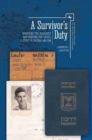 Image for A Survivor's Duty : Surviving the Holocaust and Fighting for Israel - A Story of Father and Son