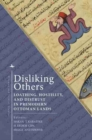 Image for Disliking others  : loathing, hostility, and distrust in premodern Ottoman lands