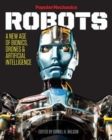 Image for Popular mechanics robots  : a new age of bionics, drones & artificial intelligence