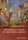 Image for Household Tales by Brothers Grimm