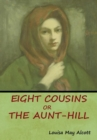 Image for Eight Cousins, Or, The Aunt-Hill