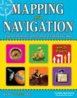 Image for Mapping & navigation  : explore the history & science of finding your way with 25 projects