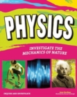 Image for PHYSICS : INVESTIGATE THE FORCES OF NATURE