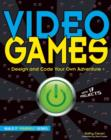 Image for Video games  : design and code your own adventure